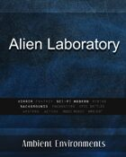 Alien Laboratory - from the RPG & TableTop Audio Experts
