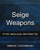 SFX Series-Seige Weapons Sound Pack - from the RPG & TableTop Audio Experts