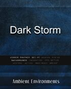 Dark Storm - from the RPG & TableTop Audio Experts