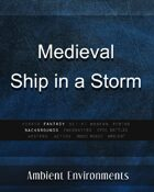 Medieval Ship in a Storm - from the RPG & TableTop Audio Experts