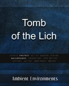 Tomb of the Lich - from the RPG & TableTop Audio Experts