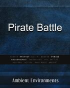 Pirate Battle - from the RPG & TableTop Audio Experts