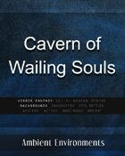 Cavern of Wailing Souls  - from the RPG & TableTop Audio Experts