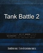 Tank Battle 2 - from the RPG & TableTop Audio Experts