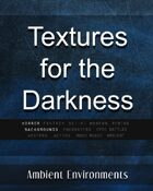 Textures of Darkness - from the RPG & TableTop Audio Experts