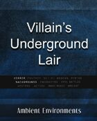 Villain's Underground Lair - from the RPG & TableTop Audio Experts