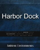 Harbor Dock - from the RPG & TableTop Audio Experts