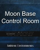 Moon Base Control Room - from the RPG & TableTop Audio Experts