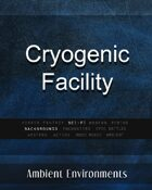 Cryogenic Facility - from the RPG & TableTop Audio Experts