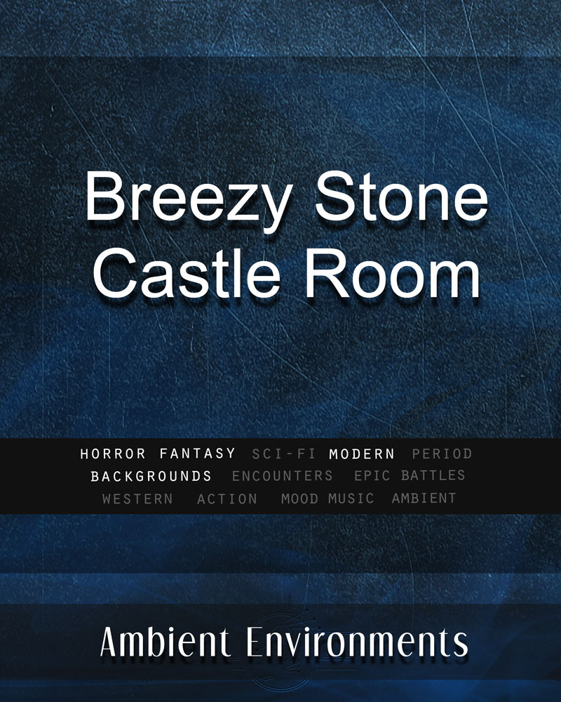 Breezy Stone Castle Room - from the RPG & TableTop Audio Experts