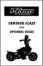 X-plorers Centaur Class & Optional Rules