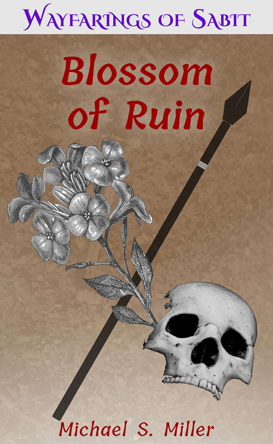 Blossom of Ruin: Wayfarings of Sabit: One