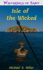 Isle of the Wicked: Wayfarings of Sabit: Two