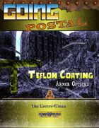 Going Postal - Teflon Coating (Armor Options)