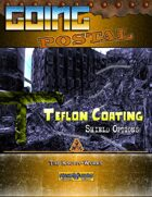 Going Postal - Teflon Coating (Shield Options)