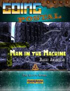 Going Postal - Man in the Machine (Basic Androids)