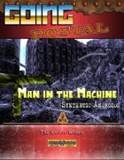 Going Postal - Man in the Machine (Synthetic Androids)