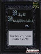 Player Paraphernalia #68 The Toxicologist (Hybrid Class)