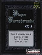 Player Paraphernalia #72.5 The Righteous & Corrupted Two Sorcerer Bloodlines