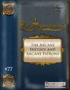 Player Paraphernalia #77 The Arcane Initiate and Arcane Patrons