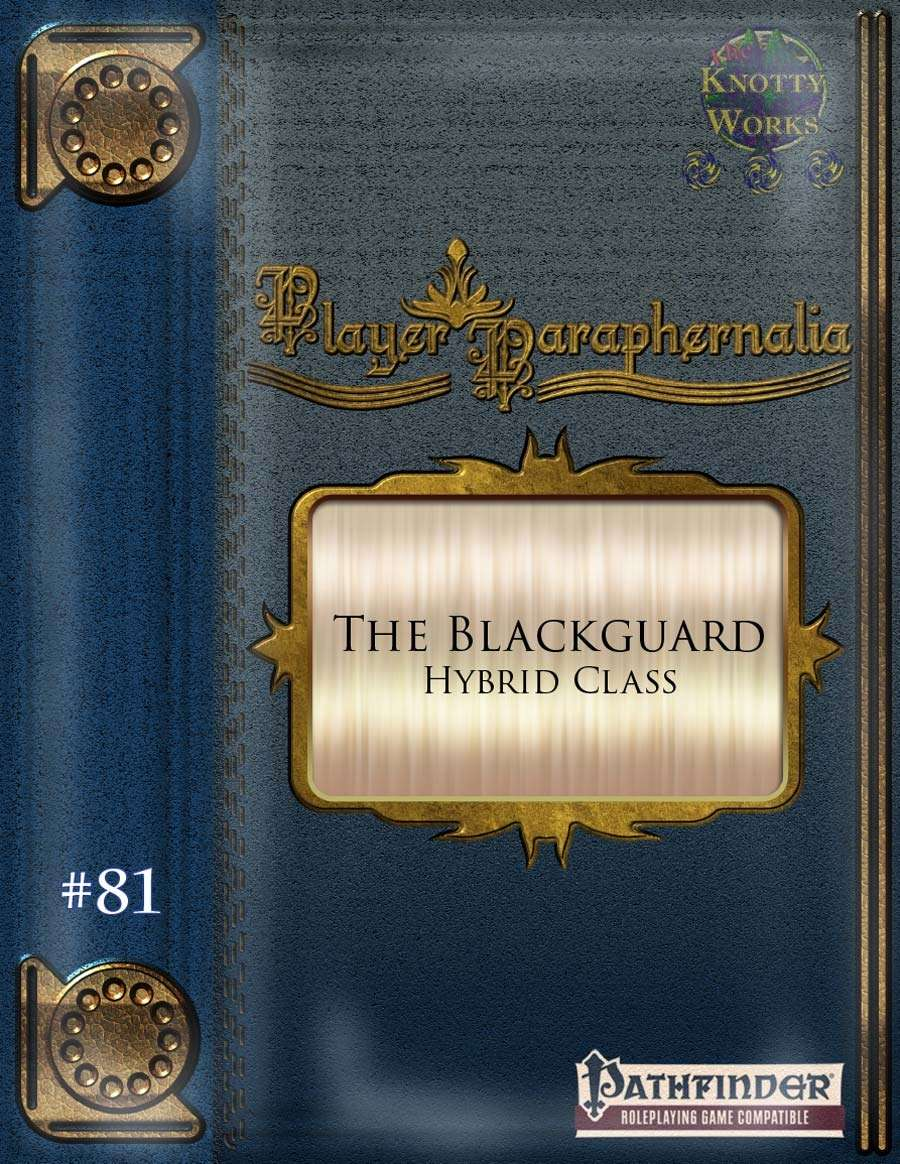 Player Paraphernalia #81 The Blackguard (Hybrid Class)