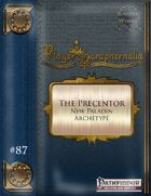 Player Paraphernalia #87 The Precentor (New Paladin Archetypes)