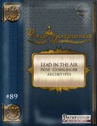 Player Paraphernalia #89 Lead in the Air (New Gunslinger Archetypes)
