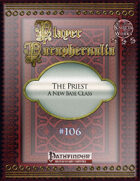 Player Paraphernalia #106 The Priest, A New Base Class