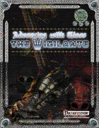 Advancing with Class: The Vigilante