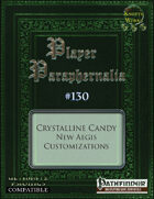 Player Paraphernalia #130 Crystalline Candy, New Aegis Customizations