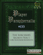 Player Paraphernalia #133 The Sorcerer's Secrets Vol I, Core Bloodline Expansions