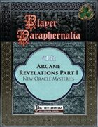 Player Paraphernalia #141 Arcane Revelations Part I, New Oracle Mysteries