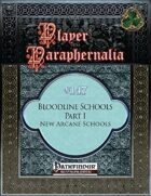 Player Paraphernalia #147 Bloodline Schools Part I, New Arcane Schools