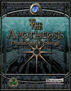 The Apotheosis: Dominions of Prestige