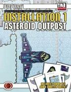 Future: Installation 1 -- Asteroid Outpost