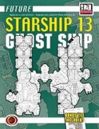 Future: Starship 13 -- Ghost Ship