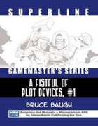 Superline Gamemaster's Series: A Fistful of Plot Devices, #1
