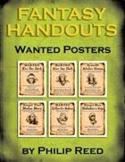 Fantasy Handouts: Wanted Posters