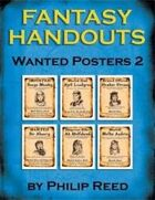 Fantasy Handouts: Wanted Posters 2