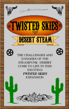 Twisted Skies; Desert Steam