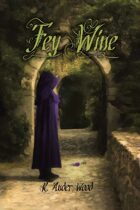 Fey Wine ( Within the Ring of Fire )