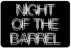 Night of the Barrel