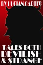 Tales Both Devilish & Strange