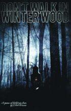 Don't Walk in Winter Wood