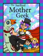 The SurReal Mother Geek