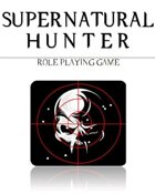 'Supernatural Hunter' Role Playing Game - Game Manual