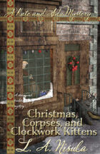 Christmas, Corpses, and Clockwork Kittens