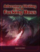 Adventure Writing Like A Fucking Boss