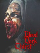 Blood Dark Thirst