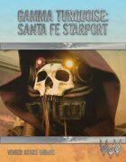 Gamma Turquoise: Santa Fe Starport
